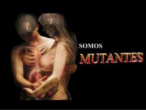 somos-mutantes-1-638